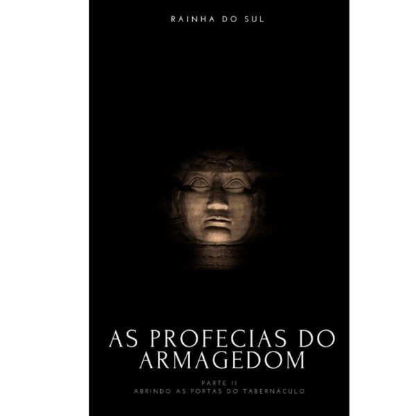 As Profecias PII do Armagedom Rainha do Sul